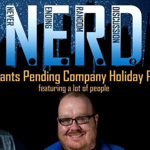 NERD 118: Pants Pending Company Holiday Party