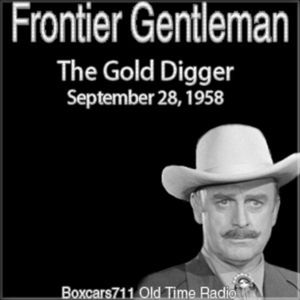 """Boxcars711 Overnight Western """"Frontier Gentleman"""" - The Gold Digger (09-28-58)"""