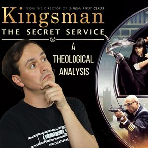 Kingsman: The Secret Service - A Theological Analysis Of Circumstance & Choices