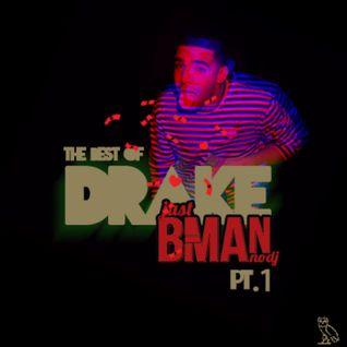 B-MAN (@JUSTBMANNODJ) - THE BEST OF DRAKE PT. 1