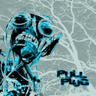 Pull The Plug - 29th October 2015