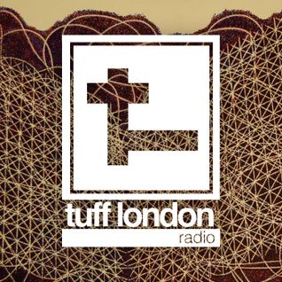Tuff London Radio: Episode 03