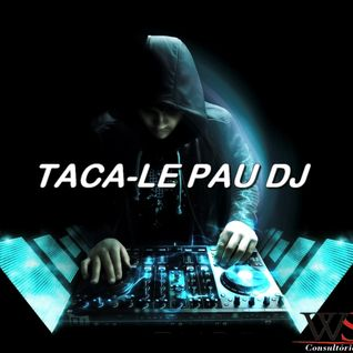Taca-le Pau DJ