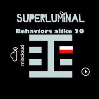 Superluminal - Behaviors alike 20 - Behaviors Proton Radio May 8th,2011