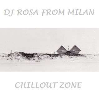 DJ Rosa from Milan - Chillout Zone