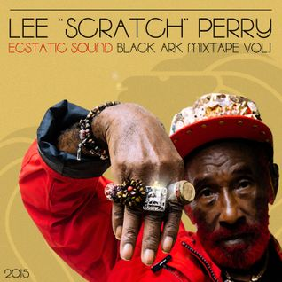 "Lee ""Scratch"" Perry: Black Ark Mixtape vol. I (Ecstatic Sound 2015)"