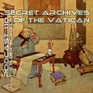 The Elder Scrolls - Secret Archives of the Vatican Podcast 110