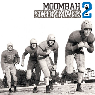 Moombah Scrimmage 2