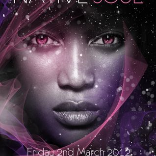 Native Soul - Friday 2nd March 2012 @Club 2AD EC3N 2HT
