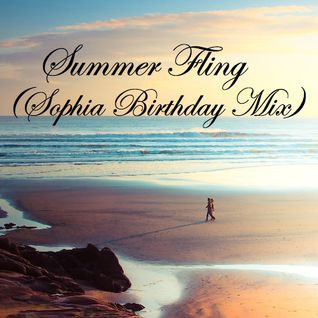 Summer Fling (Sophia's Birthday Mix)