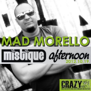 Mad Morello - Mistique Afternoon on Crazy Fm 88.7 (2012.10.19)