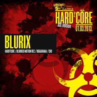 BLURIX - Live @ Hard²Core XXL edition (Gjuro 2, Zagreb - 01.03.2013)