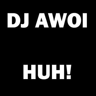 Dj Awol - Huh!