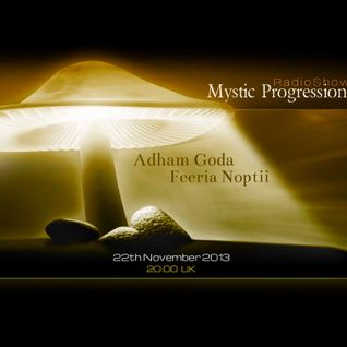Adham Goda - Mystic Progressions 007 [22th November 2013] On Tm-Radio