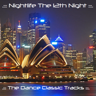 .::: Nightlife The 12th Night :::.::: The Dance Classic Tracks :::.