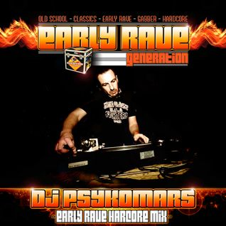 EARLY RAVE GENERATION EXCLUSIVE MIX BY DJ PSYKOMARS