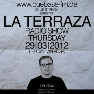 Vin Vega - La Terraza Radio Show (29.03.2012)