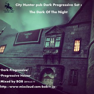 City Hunter pub Deep Dark Progressive Set 5 2014-04-12 Mixed by BOB