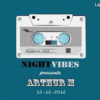 NIGHT VIBES Mix Show, 12.12 Guestmix Arthur M