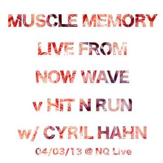 Muscle Memory live from Now Wave w/ Cyril Hahn