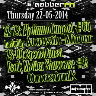 The Antemyst - Platinum Impact 60 (Gabber.fm) 22-05-2014