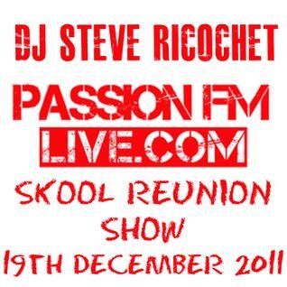 Steve Ricochet - Skool Reunion Show 19th December 2011 on Passion FM Live