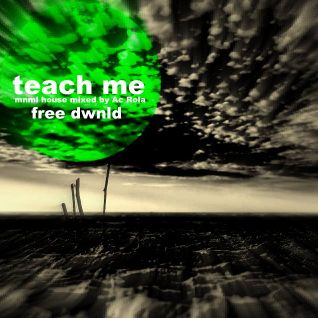 [teach Me] minimal high tech house mixed by Ac Rola ....EnJoY it !!!