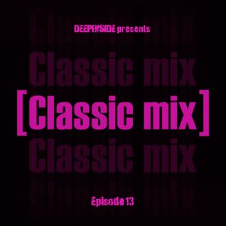 DEEPINSIDE pres. CLASSIC MIX Episode 13