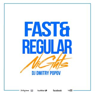 DJ Dmitry Popov - Fast & Regular Nights [003]