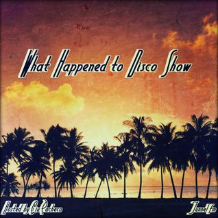 What Happened To Disco Show #3 on Tunnel FM - July 8th, 2012