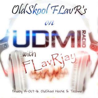 OldSkool FLavR's on UDMI Radio with FLavRjay 14-Oct-16