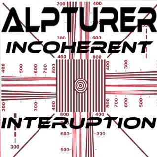 ALPTURER  @DistractAir - INCOHERENT INTERRUPTION 24.7.2013