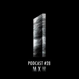Monolith Podcast #28 MXM