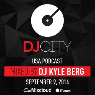 DJ Kyle Berg - DJcity Podcast - September 9, 2014