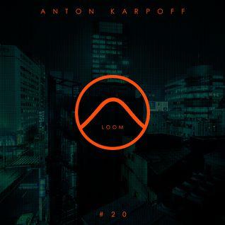 Anton Karpoff presents LOOM - 020 @DI.FM (19.05.2016)