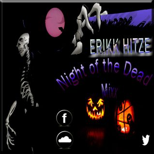 Night of the Dead Mixx by Erikk Hitze {See Description}