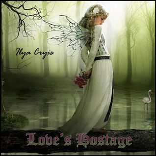 Ilya Cryis - Love's Hostage 2010