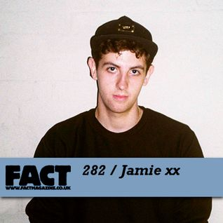 FACT Mix 282: Jamie xx
