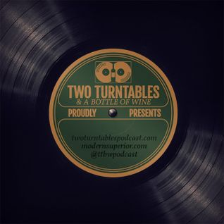 Two Turntables and a Bottle of Wine : Episode 58