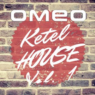 dj OMEO - Ketelhouse Vol. 1