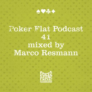 Poker Flat Podcast #41 - mixed by Marco Resmann