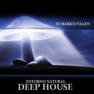 DJ MARKO VALEN - DEEP HOUSE - ENTORNO NATURAL - BACK TO BACK RADIO