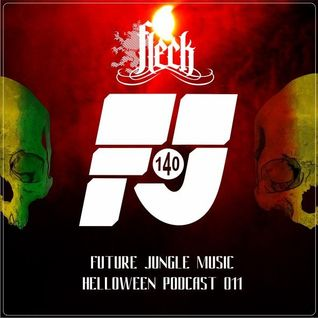 FUTURE JUNGLE MUSIC - HELLOWEEN PODCAST 011 - FLeCK
