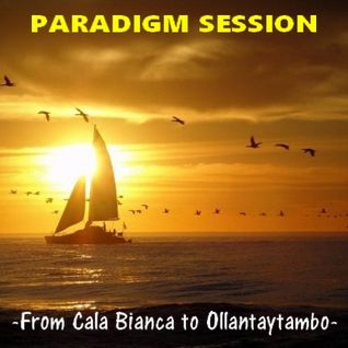 PARADIGM SESSION - From Cala Bianca to Ollantaytambo -