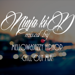 Mellow&Jazzy HIPHOP -Chill Out MIX-