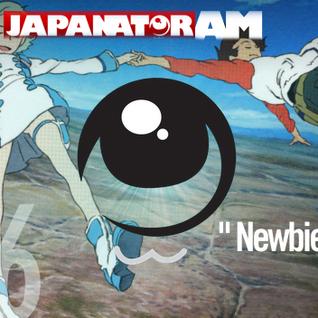 Japanator AM Episode 56: NewbieCast