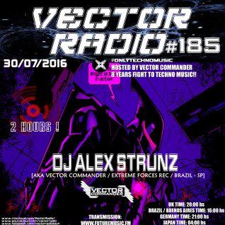 Dj Alex Strunz aka Vector Commander @ Vector Radio #185 - 2 HOURS - 30-07-2016