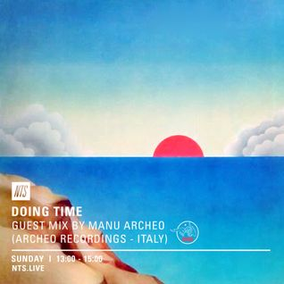 Doing Time w/ Manu Archeo - 23rd October 2016