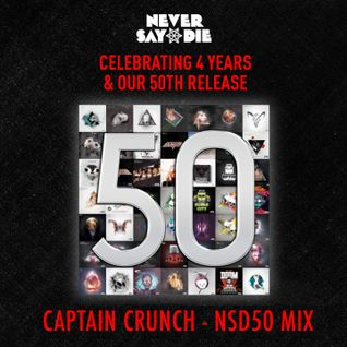 DJ CAPTAIN CRUNCH - NSD50 MIX - NeverSayDie Records