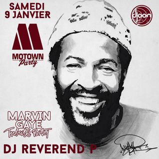 Dj Reverend P tribute to Marvin Gaye @ Motown Party, Djoon, Saturday January 9th, 2016
